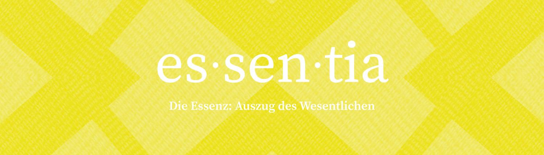essentia / Die Essenz: Auszug des Wesentlichen